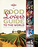 Mark Bittman: Lonely Planet Food Lover's Guide to the World (General Pictorial)