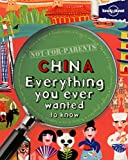 Forbes, Scott: NFP China: Everything You Ever Wanted to Know (Lonely Planet Children's Publishing)