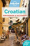 Lonely Planet Publications: Lonely Planet Croatian Phrasebook & Dictionary
