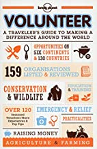 Volunteer: A Traveller's Guide to Making a…