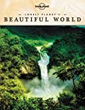 Lonely Planet Publications: Lonely Planet Lonely Planet's Beautiful World (General Pictorial)