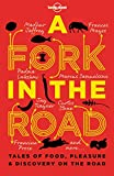 Oseland, James: Lonely Planet A Fork In The Road (Travel Literature)