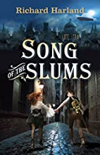 Song of the Slums by Richard Harland