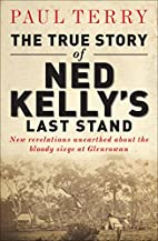 The True Story of Ned Kelly's Last Stand by…