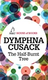 Cusack, Dymphna: The Half-Burnt Tree