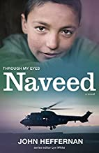 Naveed : Through my Eyes by John Heffernan