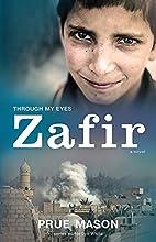 Zafir (Through My Eyes) by Prue Mason