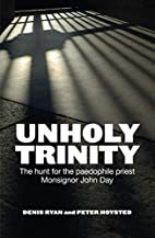 Unholy Trinity: The Hunt for the Paedophile…