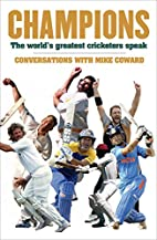 Champions - The World's Greatest Cricketers…
