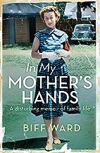 In my mother's hands : a disturbing memoir…