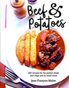 Beef and Potatoes: 200 Recipes, Classic and…
