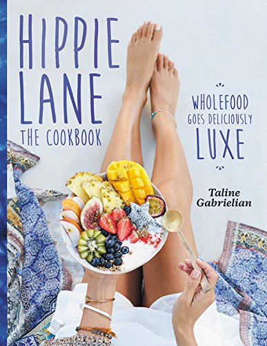hippie-lane-the-cookbook-wholefood-goes-deliciously-luxe