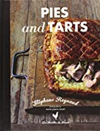 Stephane Reynaud s Pies & Tarts by Stephane…