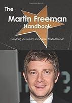 The Martin Freeman Handbook - Everything you…