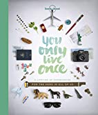 You Only Live Once: A Lifetime of…