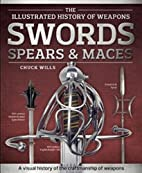 Swords, Spears & Maces (Illustrated History…