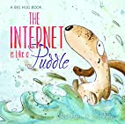 The Internet is Like a Puddle (Big Hug…