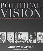 Political vision : a photographic journey…