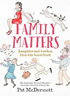 Family matters : laughter and wisdom from…