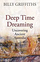 Deep Time Dreaming: Uncovering Ancient…