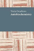 Autobiochemistry (UWAP Poetry) by Tricia.…