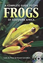 A Complete guide to the frogs of southern…
