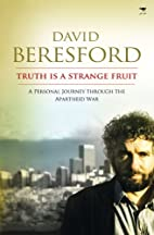 Truth Is a Strange Fruit: A Personal Journey…