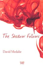 The shadow follows by David Medalie