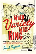 When Variety Was King: Memoir of a TV…