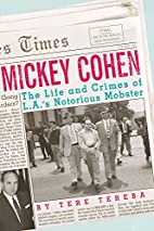 Mickey Cohen: The Life and Crimes of L.A.'s…