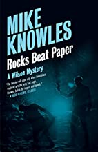 Rocks Beat Paper: A Wilson Mystery by Mike…