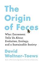 The Origin of Feces: What Excrement Tells Us…