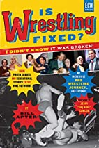 Is Wrestling Fixed? I Didn't Know It…