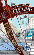 The Urban Cycling Survival Guide:…