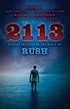 2113: Stories Inspired by the Music of Rush…