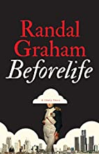 Beforelife: A Likely Story by Randal N. M.…
