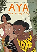 Aya: Love in Yop City by Marguerite Abouet