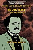 Brown, Chester: Louis Riel: Tenth Anniversary Edition