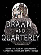 Drawn & Quarterly: Twenty-five Years of…