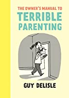 The Owner's Manual to Terrible Parenting by…