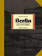 Berlin Book Three: City of Light by Jason…