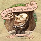 Humpty Dumpty and Friends: Nursery Rhymes…