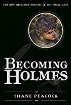 Becoming Holmes: The Boy Sherlock Holmes,…