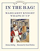 In the Bag!: Margaret Knight Wraps It Up…