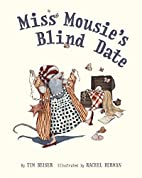 Miss Mousie's Blind Date by Tim Beiser
