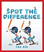 Spot the Difference by Tak Bui