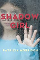 Shadow Girl by Patricia Morrison