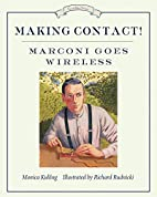 Making Contact!: Marconi Goes Wireless by…