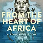 From the Heart of Africa: A book of Wisdom…
