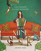 Miss Mink: Life Lessons for a Cat Countess…